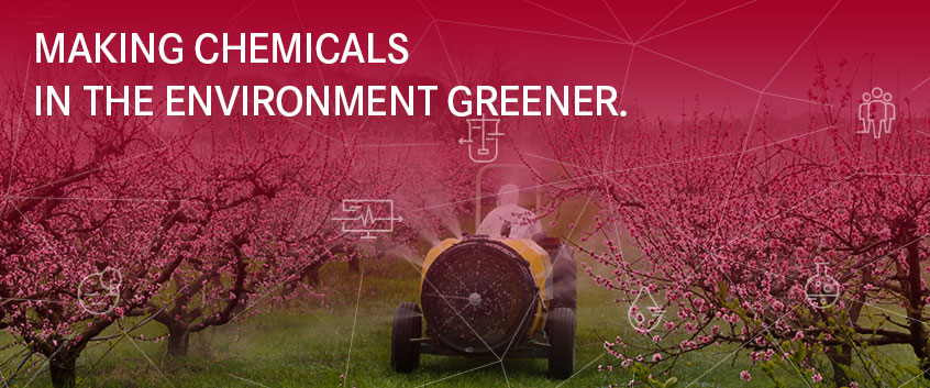 MAKING CHEMICALS IN THE ENVIRONMENT GREENER