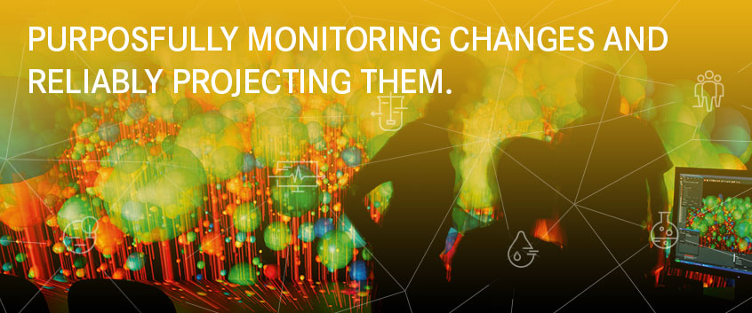 PURPOSFULLY MONITORING CHANGES AND RELIABLY PROJECTING THEM