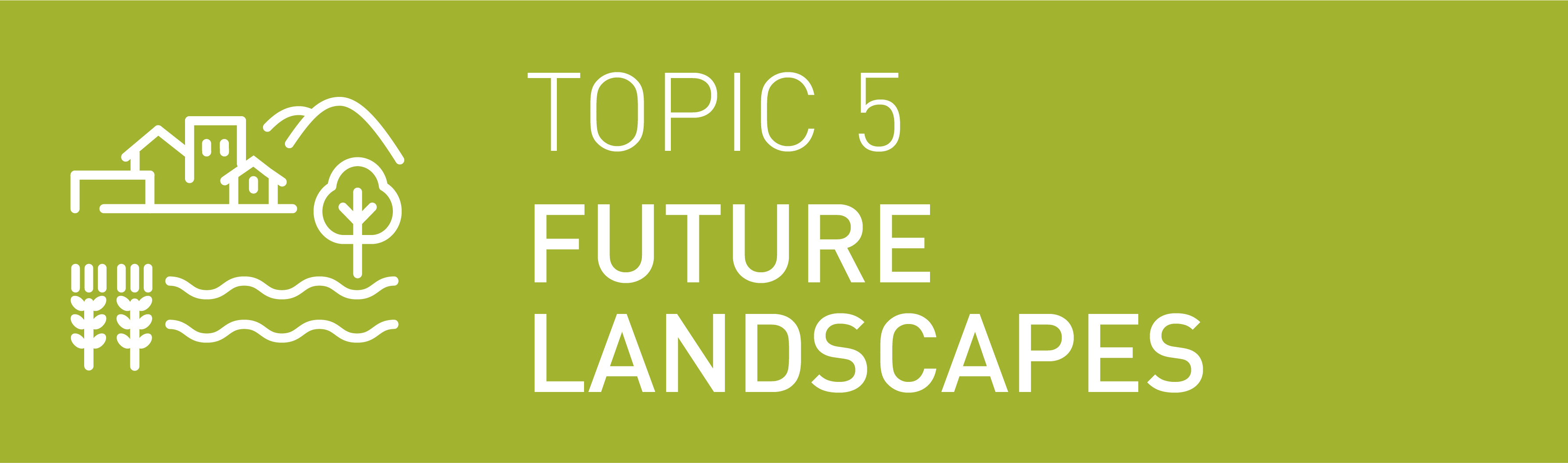 Icon Topic 5 Future Landscapes